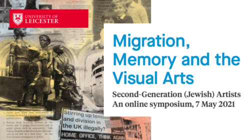 Migration, Memory and the Visual Arts: Second-Generation (Jewish) Artists Conference May 7, 2021
